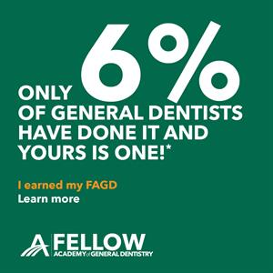Only 6% of general dentists have done it and yours is one. I earned my FAGD